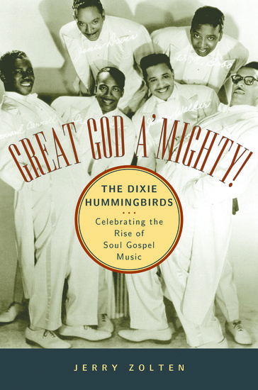 Great god amighty the dixie hummingbirds jerry zolten oxford great god amighty the dixie hummingbirds jerry zolten oxford university press fandeluxe Images