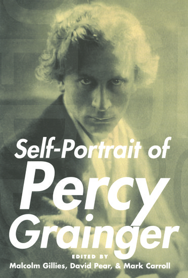 Self-Portrait of Percy Grainger - Malcolm Gillies; David ...