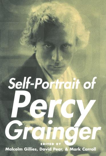 Self-Portrait of Percy Grainger - Malcolm Gillies; David ...