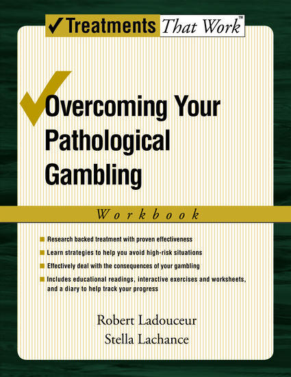Overcoming Your Pathological Gambling Robert Ladouceur Stella