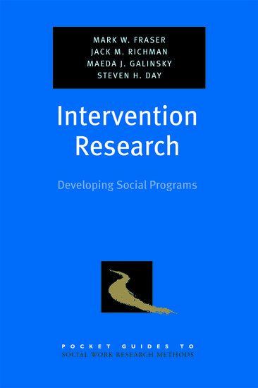 Intervention Research   Mark W. Fraser; Jack M. Richman; Maeda J. Galinsky;  Steven H. Day   Oxford University Press