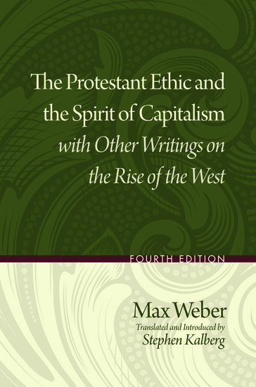 protestant ethic thesis max weber The protestant ethic and the spirit of capitalism study guide contains a biography of max weber, literature essays, quiz questions, major themes, characters, and a full summary and analysis.