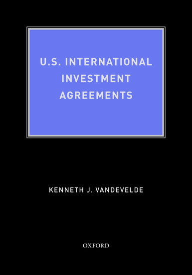 US International Investment Agreements  Kenneth J Vandevelde