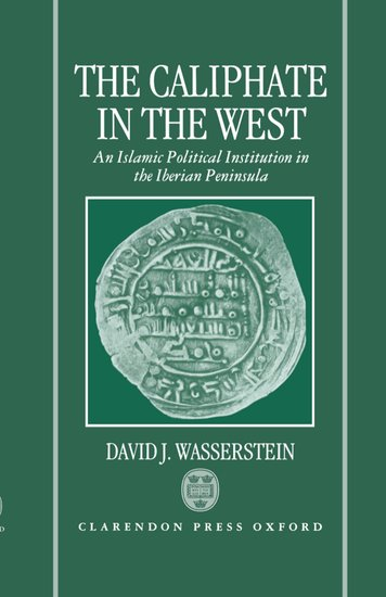 The Caliphate In The West David J Wasserstein Oxford University