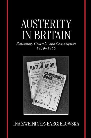 austerity in britain hardcover ina zweiniger bargielowska rh global oup com Ration Books during WW2 World War 2 Ration Books