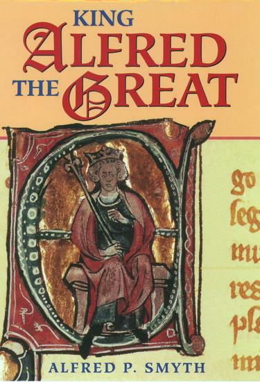 King Alfred The Great Alfred P Smyth Oxford
