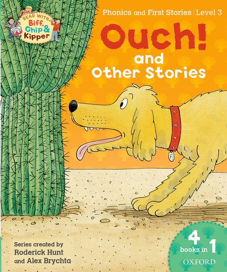 Oxford Reading Tree Read with Biff, Chip & Kipper: Level 3 Phonics & First Stories. Ouch! and Other Stories