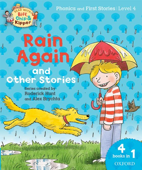 Oxford Reading Tree Read with Biff, Chip and Kipper: Level 4 Phonics and First Stories. Rain Again and Other Stories