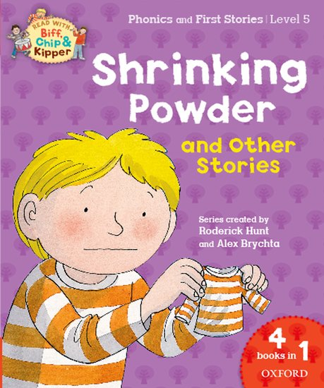 Oxford Reading Tree Read with Biff, Chip & Kipper: Level 5 Phonics & First Stories. Shrinking Powder and Other Stories