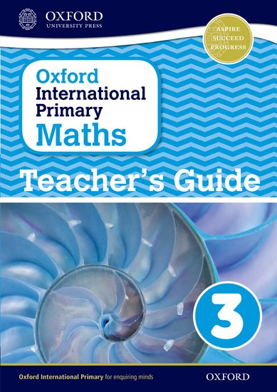 Oxford International Primary Maths Stage 3: Age 7-8 Teacher\'s Guide ...