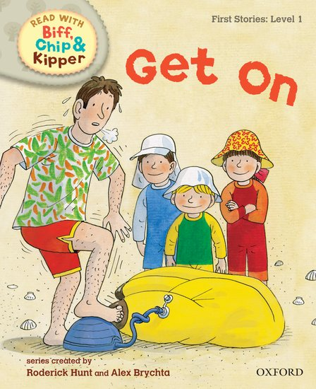 Oxford Reading Tree Read With Biff, Chip, and Kipper: First Stories: Level 1. Get On
