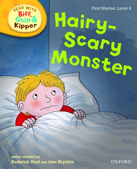 Oxford Reading Tree Read With Biff, Chip, and Kipper: First Stories: Level 6. Hairy-Scary Monster