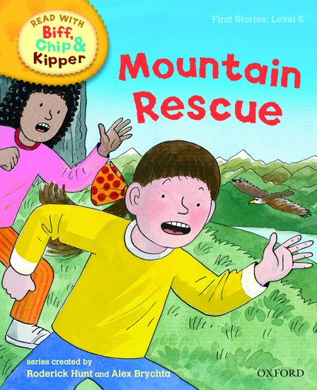 Oxford Reading Tree Read With Biff, Chip, and Kipper: First Stories: Level 6. Mountain Rescue