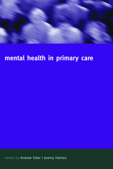 Mental Health In Primary Care Andrew Elder Jeremy Holmes Oxford