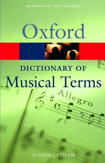 The Oxford Dictionary Of Musical Terms Alison Latham Oxford