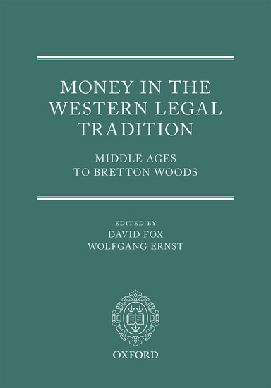 Money in the western legal tradition david fox wolfgang ernst money in the western legal tradition david fox wolfgang ernst oxford university press fandeluxe Choice Image