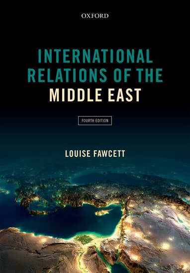 international relations of the middle east The most authoritative, comprehensive, and balanced overview of international  relations in the middle east, this respected textbook helps.