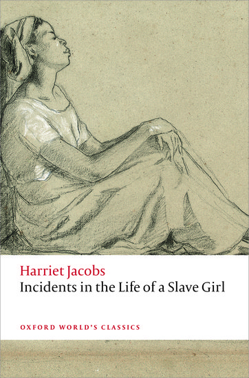 incidents in the life of a slave girl harriet jacobs oxford  incidents in the life of a slave girl harriet jacobs oxford university press