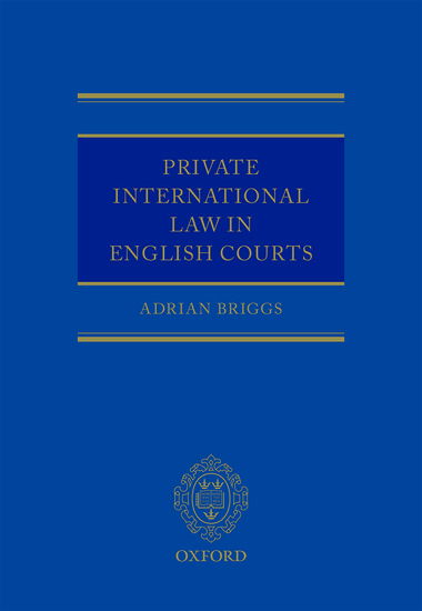 Briggs, Private International Law in English Courts (OUP, 2014)