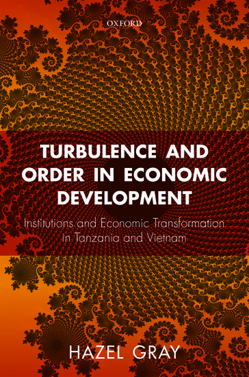 Image result for Turbulence and Order in Economic Development: Institutions and Economic Transformation in Tanzania and Vietnam  By Hazel Gray