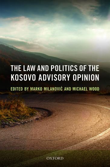 The Law and Politics of the Kosovo Advisory Opinion