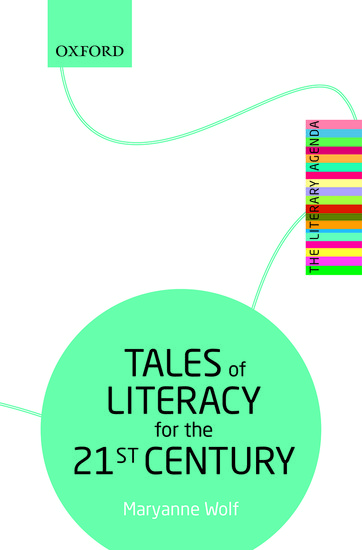 Tales Of Literacy For The 21st Century Maryanne Wolf Oxford