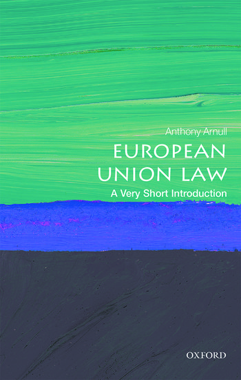 European union law a very short introduction anthony arnull european union law a very short introduction anthony arnull oxford university press fandeluxe Gallery