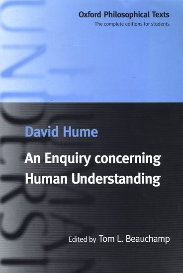 david hume an enquiry concerning human understanding essay An enquiry concerning the human understanding return to renascence editions an enquiry concerning human understanding (1748) sect i of the different species of philosophy.