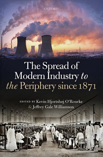The spread of modern industry to the periphery since 1871 kevin the spread of modern industry to the periphery since 1871 kevin hjortshoj orourke jeffrey gale williamson oxford university press fandeluxe Gallery