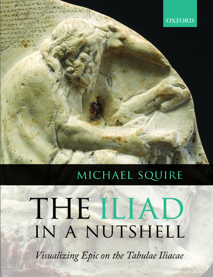 The Iliad In A Nutshell  Paperback  Michael Squire  Oxford  The Iliad In A Nutshell  Paperback  Michael Squire  Oxford University  Press