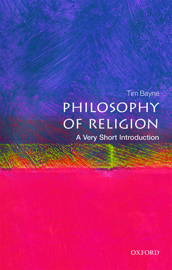The philosophy of religion a very short introduction tim bayne the philosophy of religion a very short introduction tim bayne oxford university press fandeluxe Ebook collections