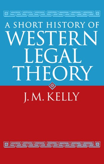 A short history of western legal theory j m kelly oxford a short history of western legal theory j m kelly oxford university press fandeluxe Ebook collections