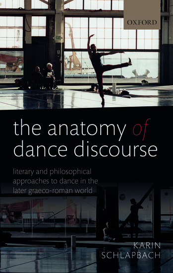 The Anatomy Of Dance Discourse Karin Schlapbach Oxford