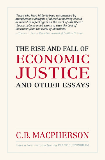 The Rise and Fall of Economic Justice and Other Essays, Reissue