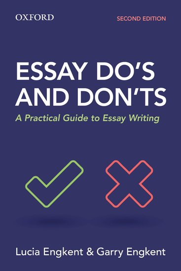 English Creative Writing Essays Essay Dos And Donts  Lucia Engkent Garry Engkent  Oxford University  Press Health And Social Care Essays also Thesis Statement Example For Essays Essay Dos And Donts  Lucia Engkent Garry Engkent  Oxford  English Essay Question Examples
