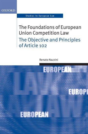 The Foundations of European Union Competition Law - Renato Nazzini - Oxford University Press