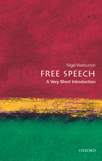 Free speech a very short introduction nigel warburton oxford free speech a very short introduction nigel warburton oxford university press fandeluxe Images