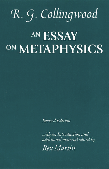 collingwood essay on metaphysics pdf Collingwood's expression theory is often treated alongside those of several  of  the paradox of analysis, collingwood answers the point in chapter 1 of his essay  on  and in particular the place of imagination in that metaphysics (kemp 2003.