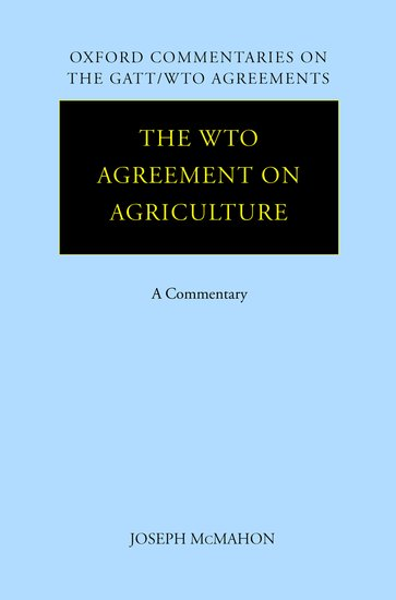 The Wto Agreement On Agriculture Joseph Mcmahon Oxford