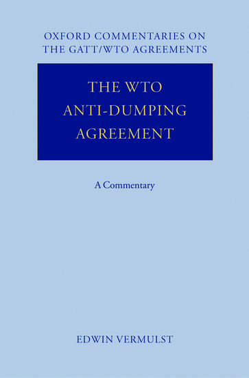 The Wto Anti Dumping Agreement Edwin Vermulst Oxford University