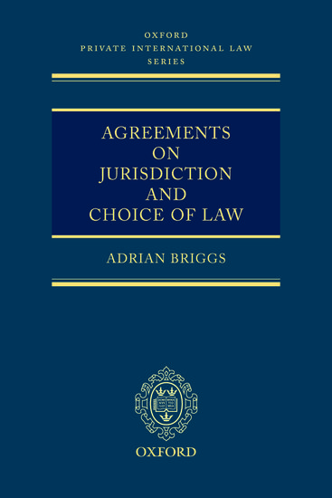 Agreements On Jurisdiction And Choice Of Law Adrian Briggs