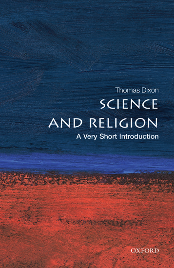 Science and religion a very short introduction thomas dixon science and religion a very short introduction thomas dixon oxford university press fandeluxe Gallery