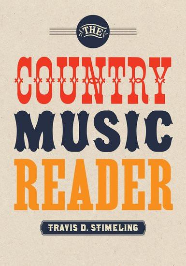 The Country Music Reader Paperback Travis D Stimeling Oxford