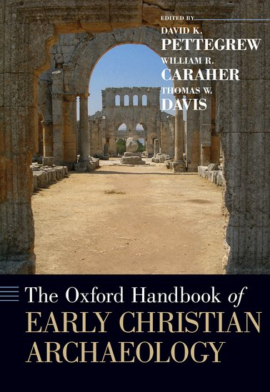 The Oxford Handbook of Early Christian Archaeology