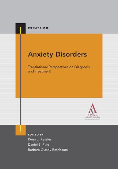 95ea5e4ee27e Anxiety Disorders - Kerry Ressler  Daniel Pine  Barbara Rothbaum - Oxford  University Press
