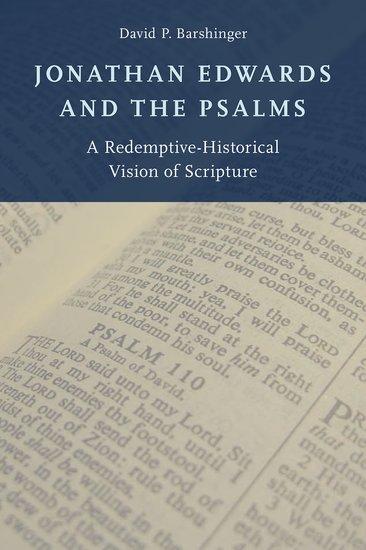 Jonathan Edwards And The Psalms David P Barshinger Oxford