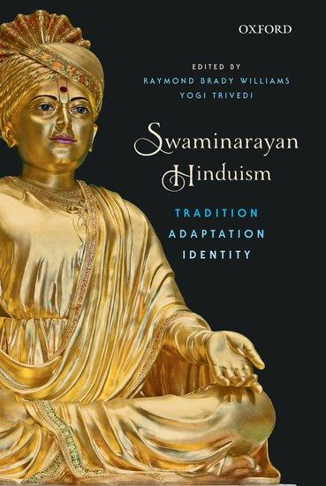 Swaminarayan Hinduism - Raymond Brady Williams; Yogi ...