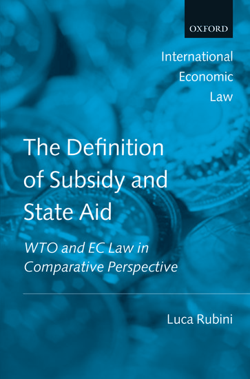 The Definition Of Subsidy And State Aid Luca Rubini Oxford