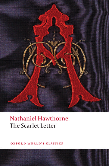 summary of the scarlet letter the scarlet letter nathaniel hawthorne oxford 24997 | 9780199537808