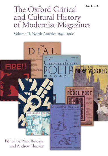 The Oxford Critical and Cultural History of Modernist Magazines